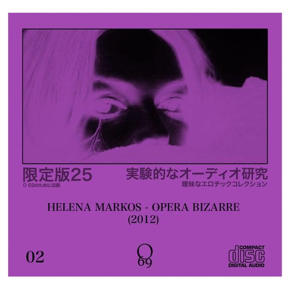 Image of Limited 25: O'69 #2 Helena Markos - Opera Bizarre (2-CDR Set)