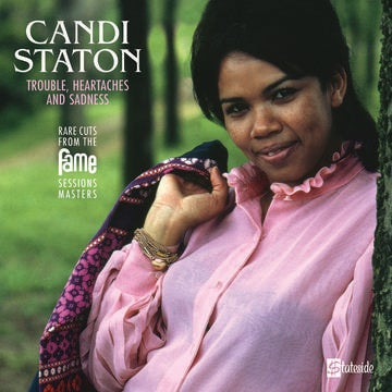 Image of Candi Staton - Trouble, Heartaches And Sadness (The Lost Fame Sessions Masters)