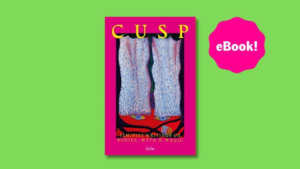 Image of (eBook) Cusp: feminist writing on bodies, myth & magic