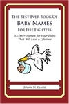 The Best Ever Book of Baby Names for Fire Fighters