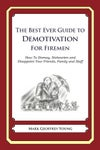 The Best Ever Guide to Demotivation For Firemen