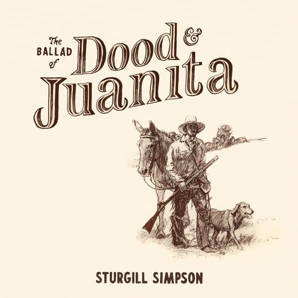 Image of Sturgill Simpson - The Ballad of Dood and Juanita