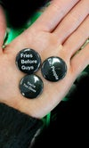 Introverted & Funny 1 inch Pins - Ew People, Fries Before Guys, Cooler on the Internet - Pin buttons