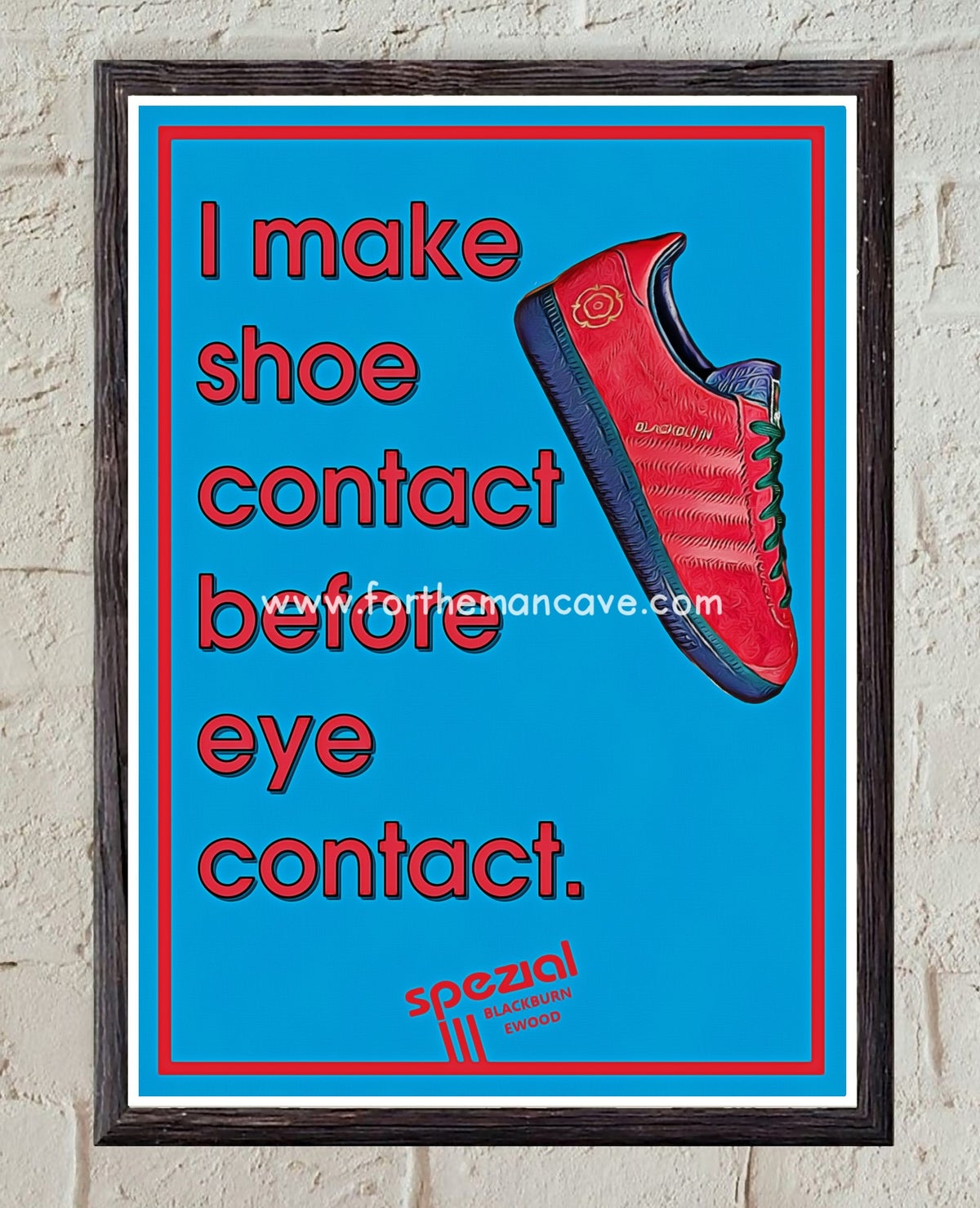 """Image of SPEZIAL EWOOD BLACKBURN """"SHOE CONTACT FIRST"""" - PRINT"""