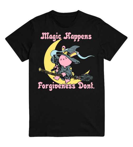 Image of MAGIC HAPPENS FORGIVENESS DONT TEE SHIRT PRE-ORDER