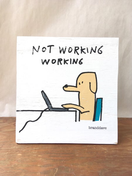 Image of Not Working - print on wood panel