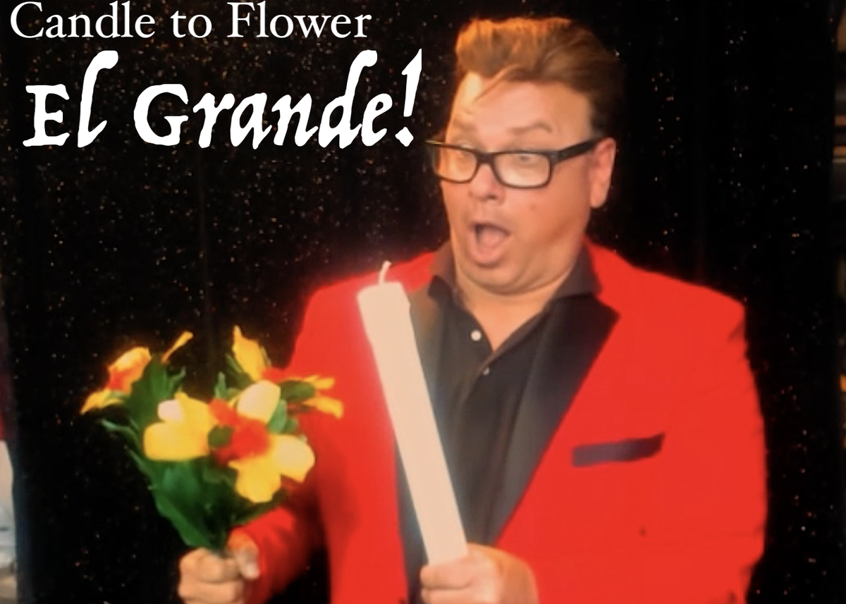 Image of Candle to Flowers -EL GRANDE!