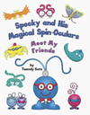 Specky and His Magical Spin-Oculars: Meet My Friends -- Signed By Author