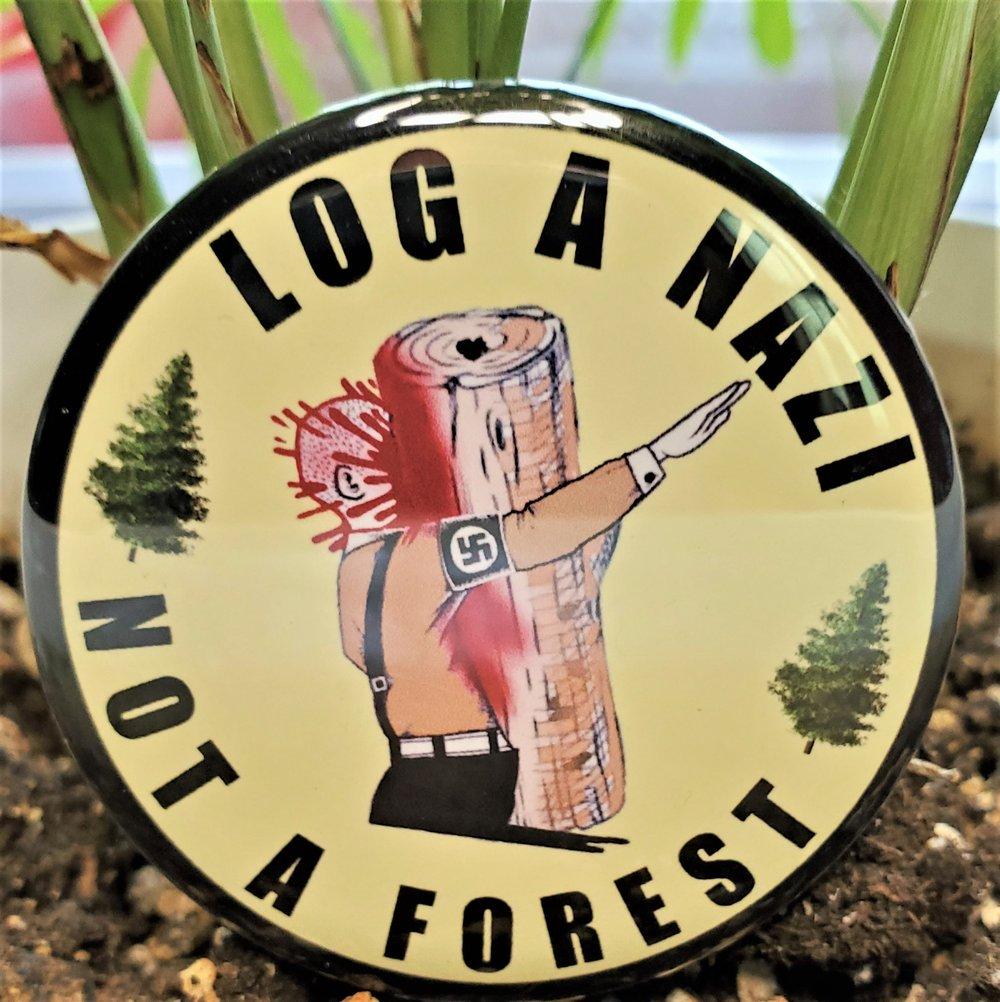 Log A Nazi Not A Forest