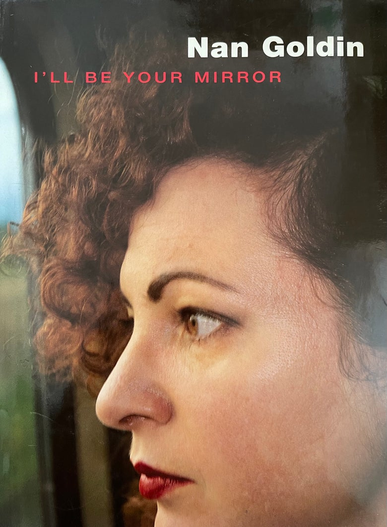 Image of (Nan Goldin) (I'll be your mirror)