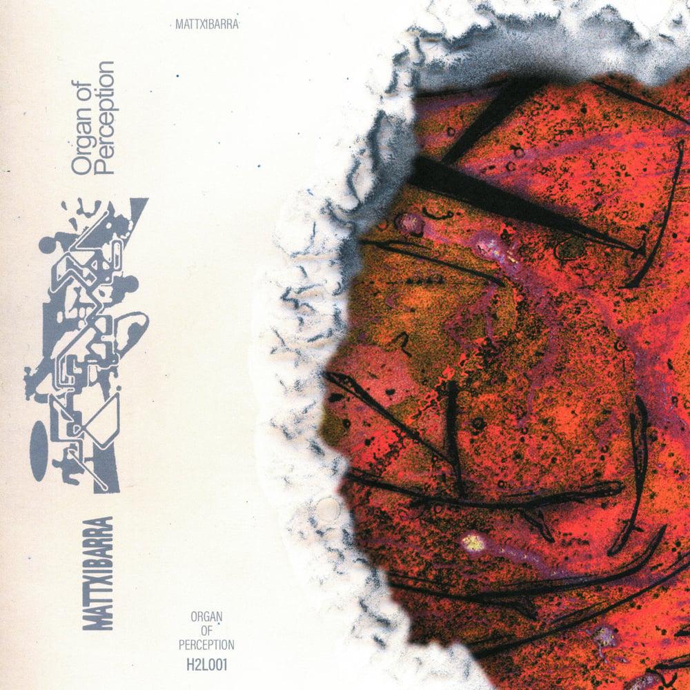 MATTxIBARRA 'Organ of Perception' cassette