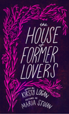 The House of Former Lovers (chapbook)