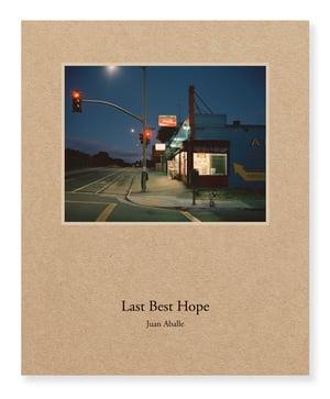 Last Best Hope - Juan Aballe