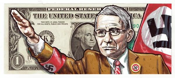 Image of Real Dollar Original. Fascist Fauci.