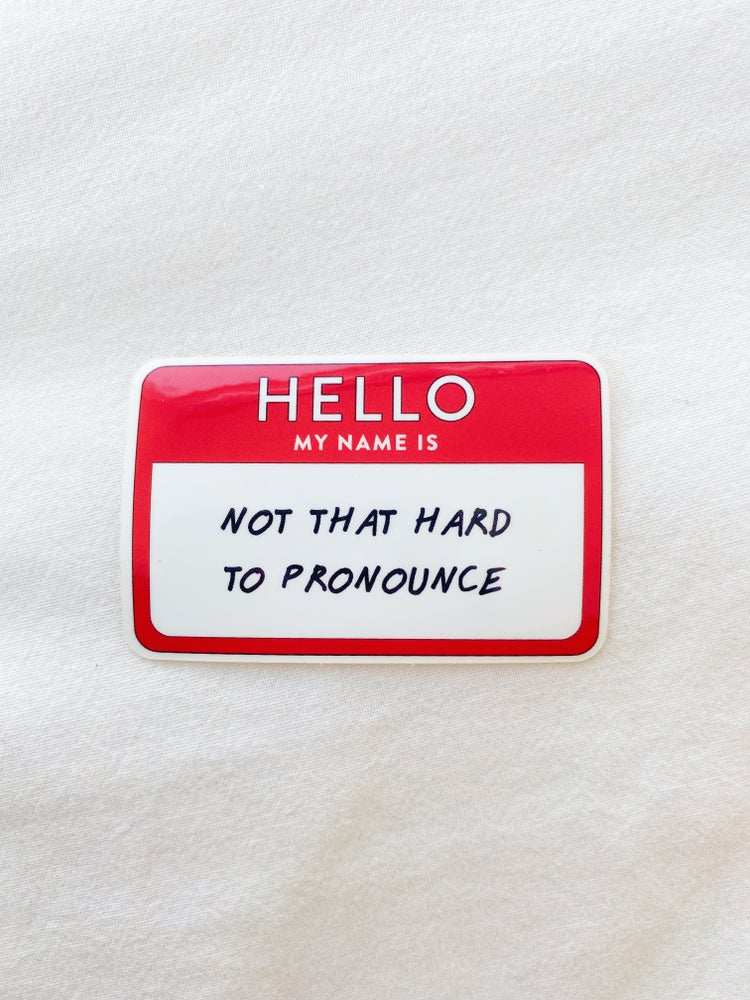 Image of Hello My Name Is (Sticker)