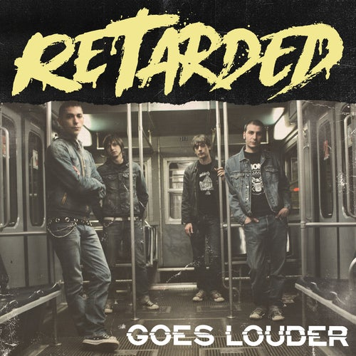 Image of Retarded - Goes Louder Lp