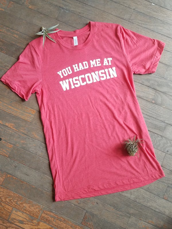 Image of You Had Me At Wisconsin Unisex Tee