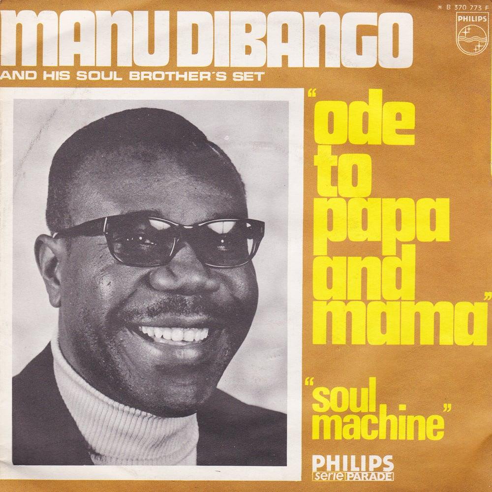 Manu Dibango - Ode To Papa And Mama / Soul Machine (Philips - 1969)