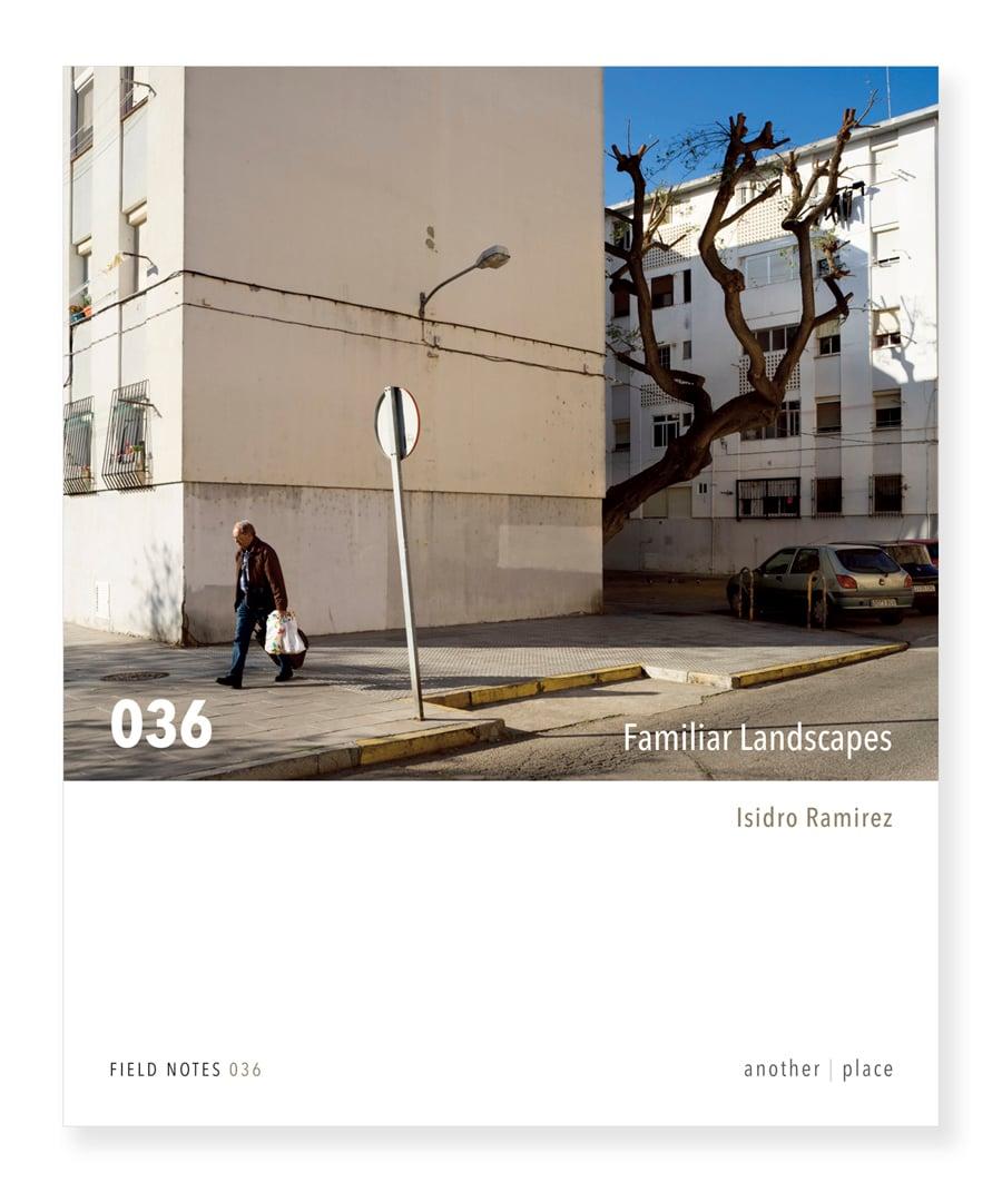 Familiar Landscapes - Isidro Ramirez