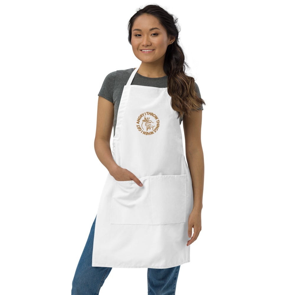 """""""I throw things when I get angry"""" Embroidered Apron"""
