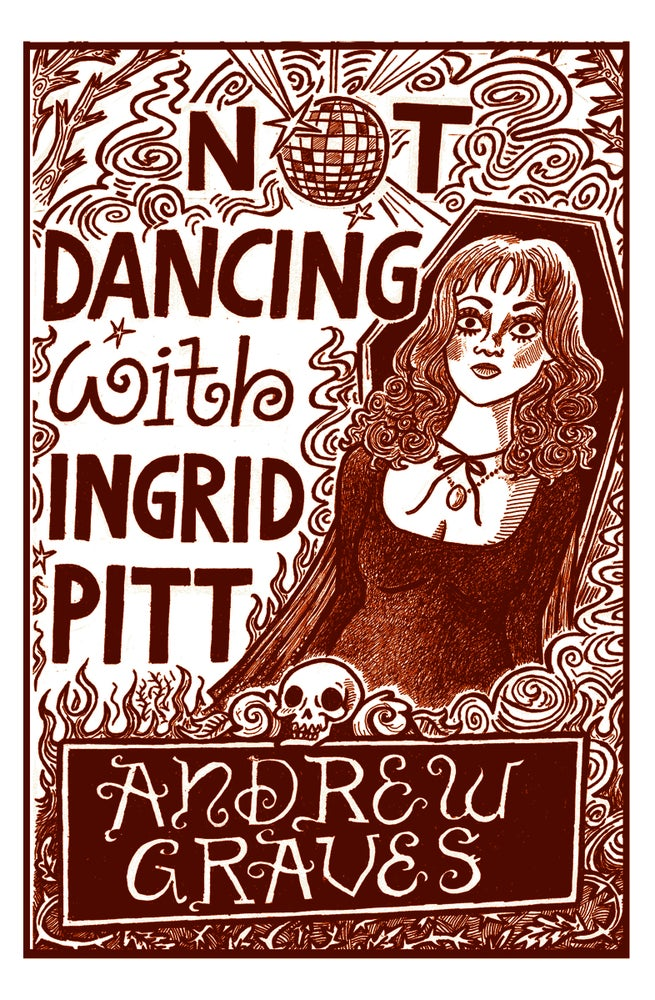 Image of Not Dancing with Ingrid Pitt by Andrew Graves