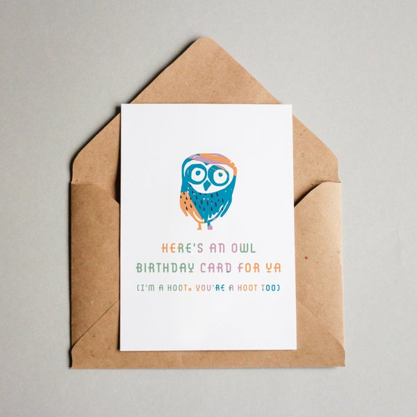 Image of Here's an owl birthday card for ya (I'm a hoot. You're a hoot too)