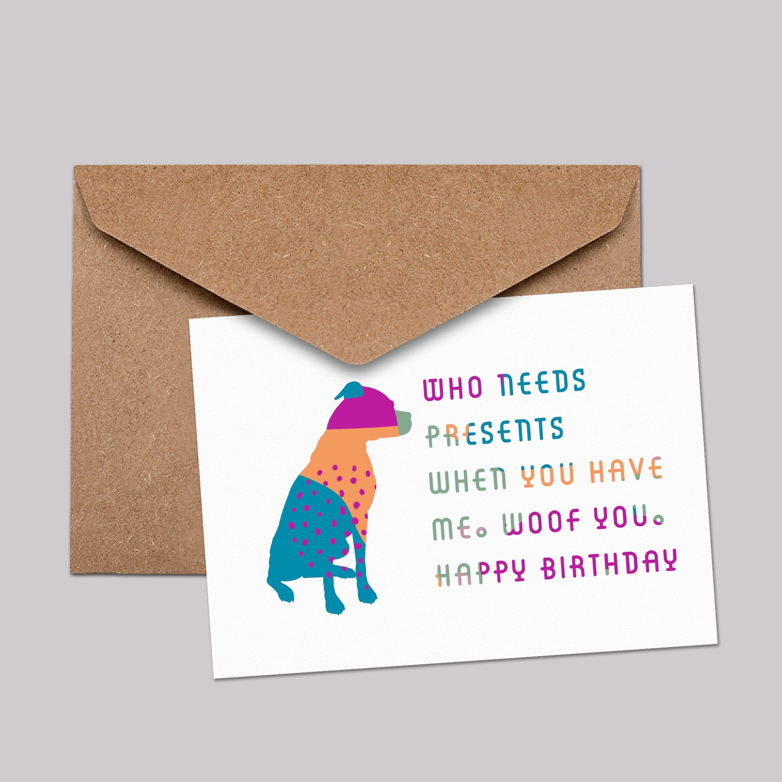 Image of Who needs presents when you have me. Woof you. Happy Birthday