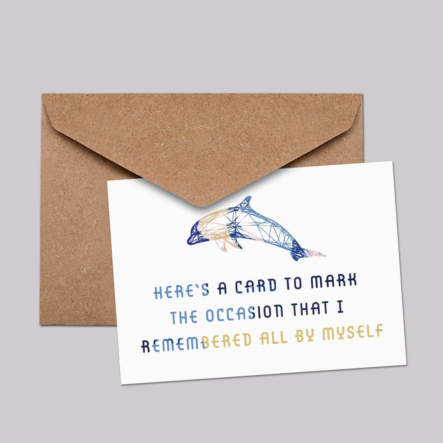 Image of Here's a card to mark the occasion that I remembered all by myself