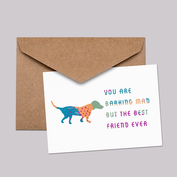 Image of You are barking mad but the best friend ever