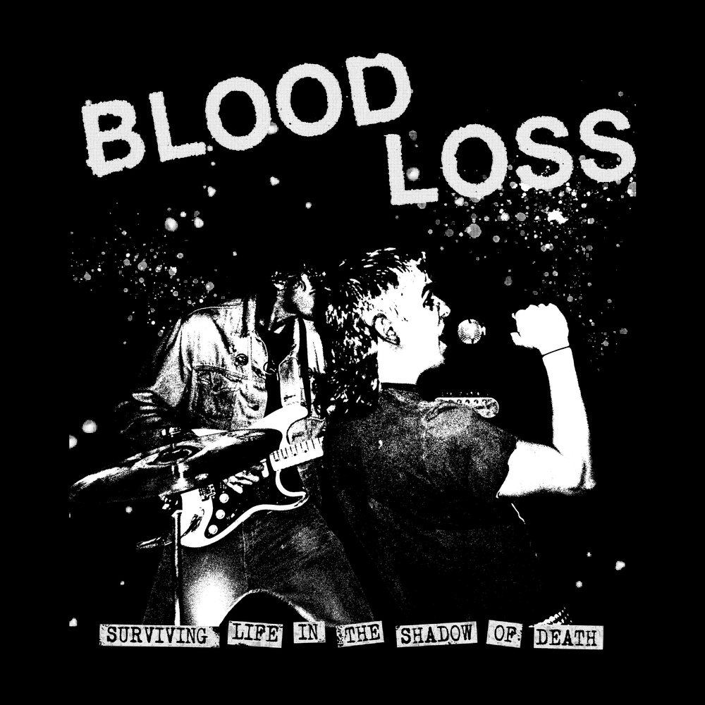Blood Loss - Surviving Life in the Shadow Death