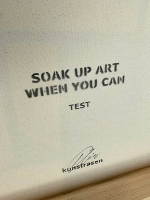 """Image of """"Soak Up Art When You Can"""" Test Canvas (80x60cm) Double Deep Edge Canvas"""