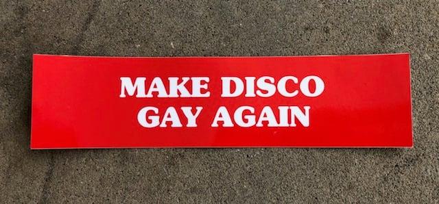 MAKE DISCO GAY AGAIN