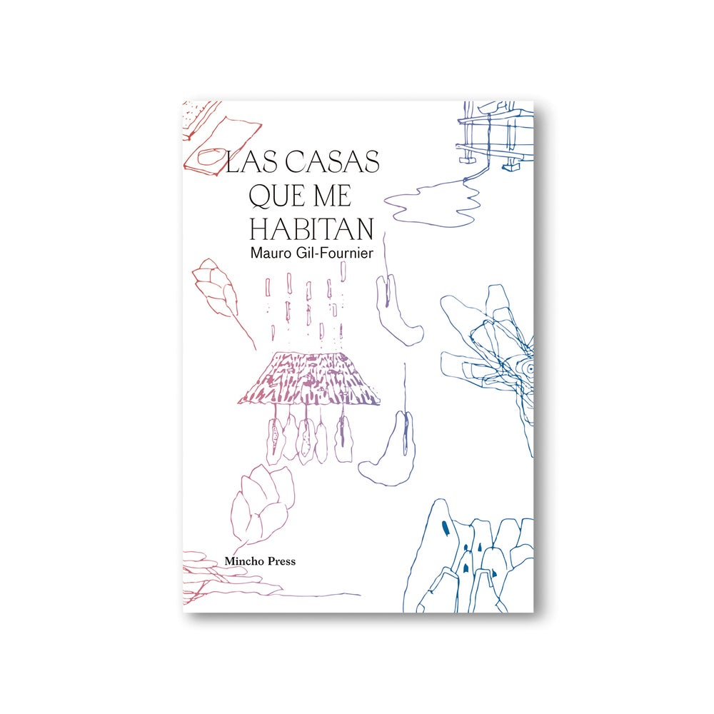 Image of LAS CASAS QUE ME HABITAN, MAURO GIL-FOURNIER (PREVENTA)