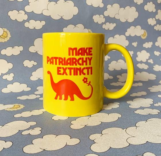 Image of Make Patriarchy Extinct- 11 oz Ceramic Coffee Mug