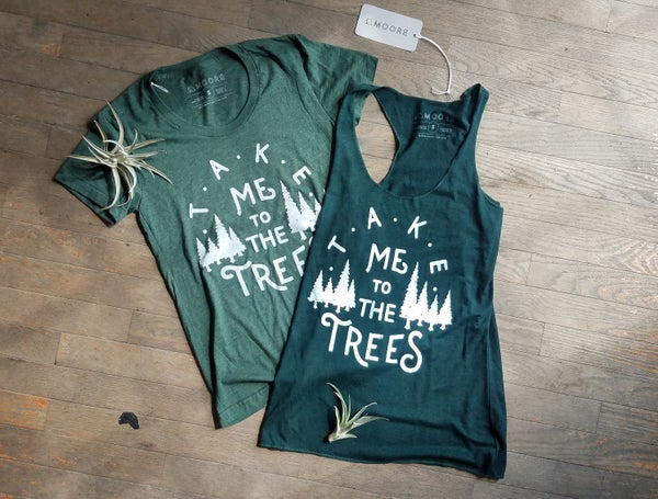 Image of Take Me To The Trees Ladies Tee and Tank