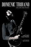 Domenic Troiano - His Life and Music (Hard Cover)