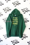 if you scared hoodie in green