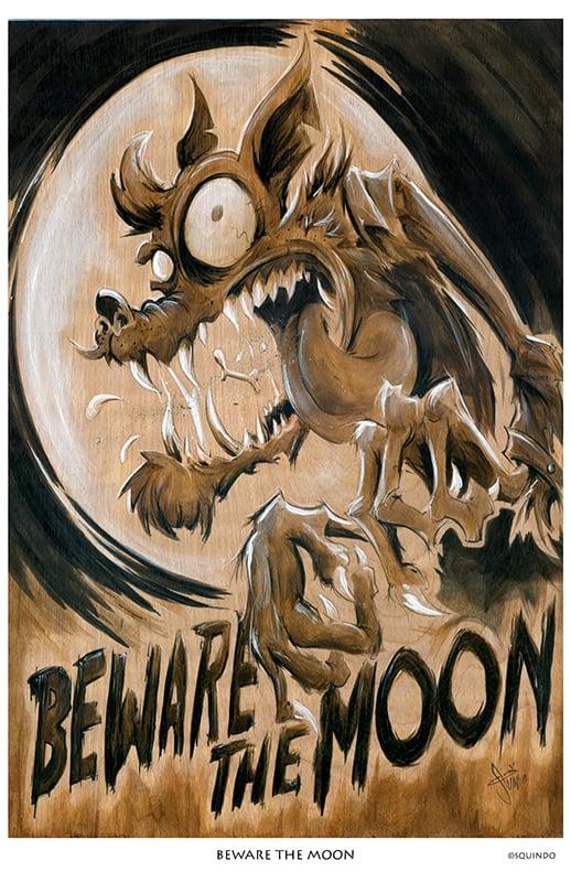 Image of BEWARE THE MOON Art Print
