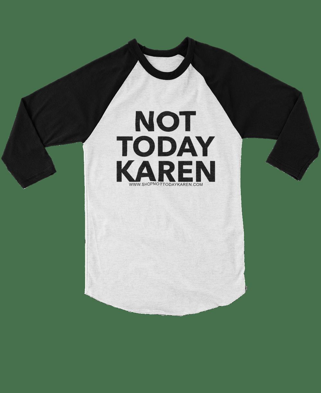 Image of Not Today Karen Baseball Tee