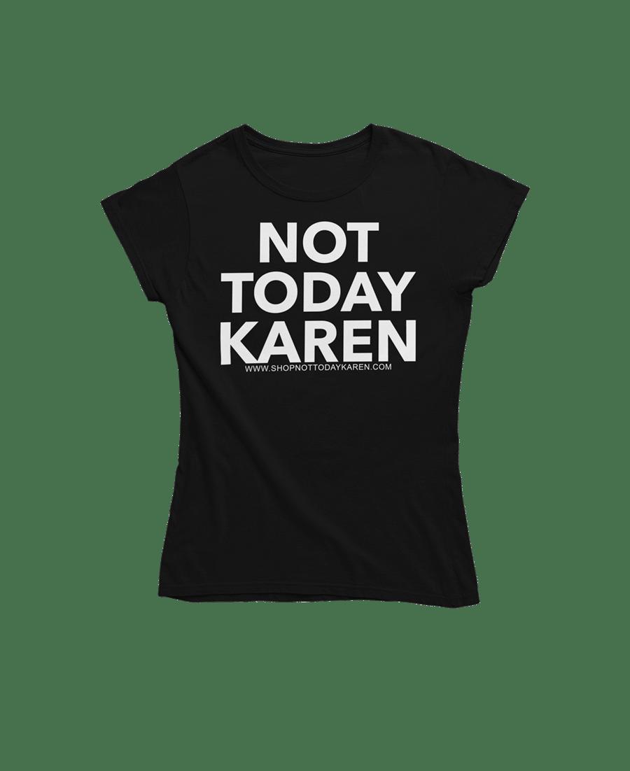 Image of Not Today Karen Tee