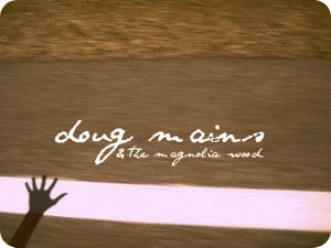 Image of Doug Mains & the Magnolia Wood E.P.