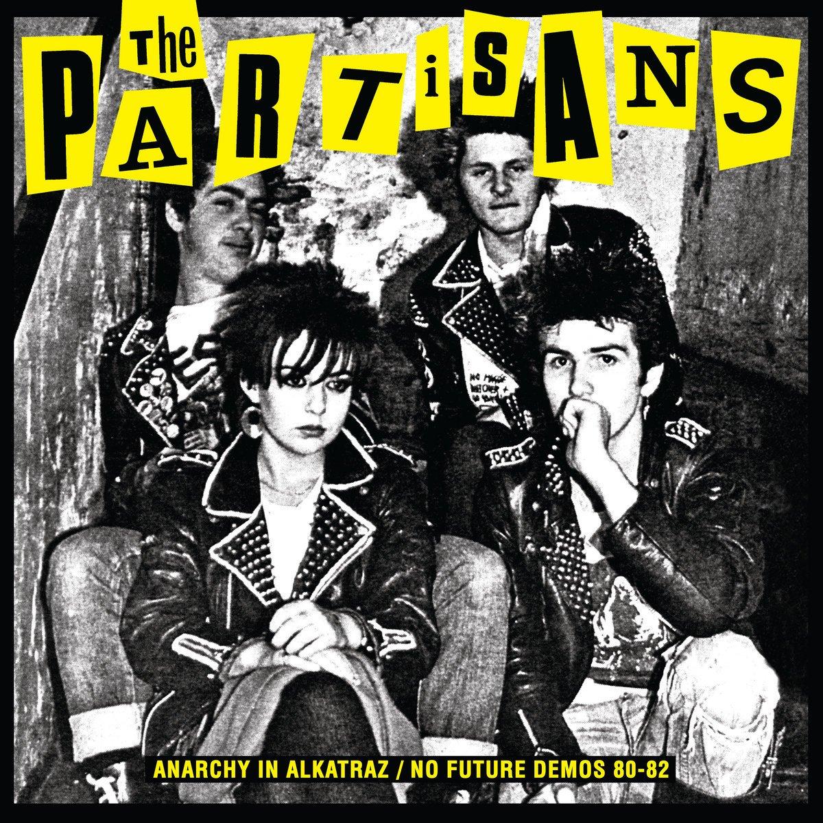 Image of THE PARTISANS - Anarchy In Alkatraz / No Future Demos 1980 - 1982 LP