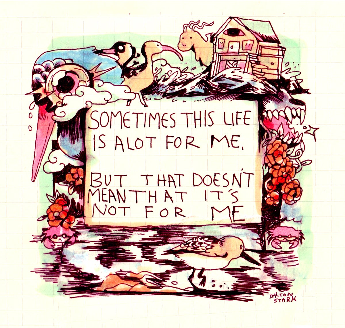 Image of Sometimes This Life Is A Lot For Me Print
