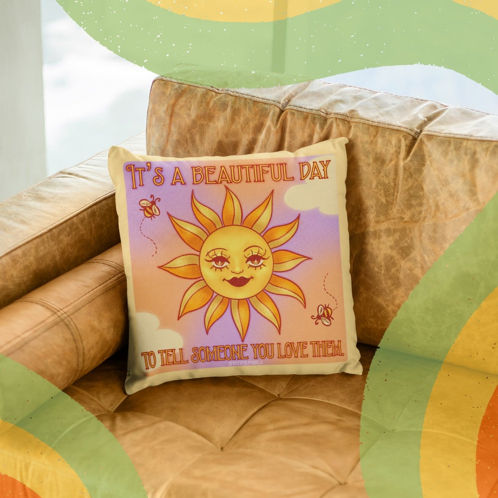 Image of IT'S A BEAUTIFUL DAY THROW PILLOW