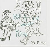 "Image of Brainwashed Youth - the Trilogy 7"" EP"