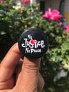 No Justice No Peace Button