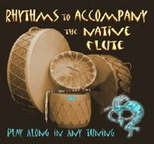 Image of Rhythms to Accompany the Native Flute CD