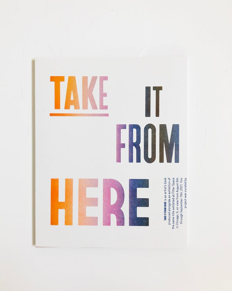 Image of TAKE IT FROM HERE [ exhibition catalog ]