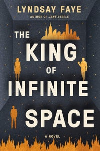 Image of Lyndsay Faye -- <em>The King of Infinite Space</em> -- Inky Phoenix