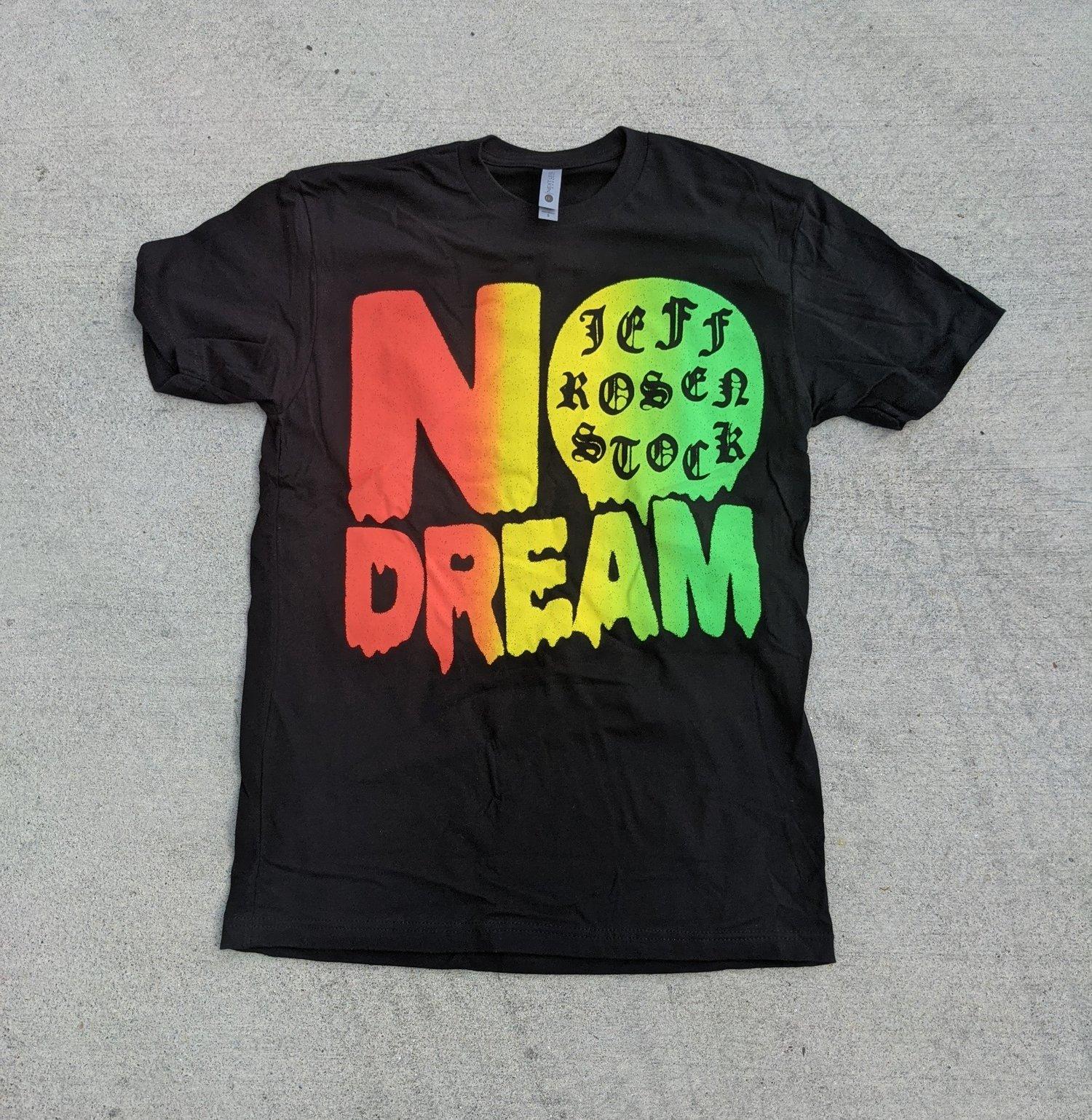 Image of NO DREAM TEE